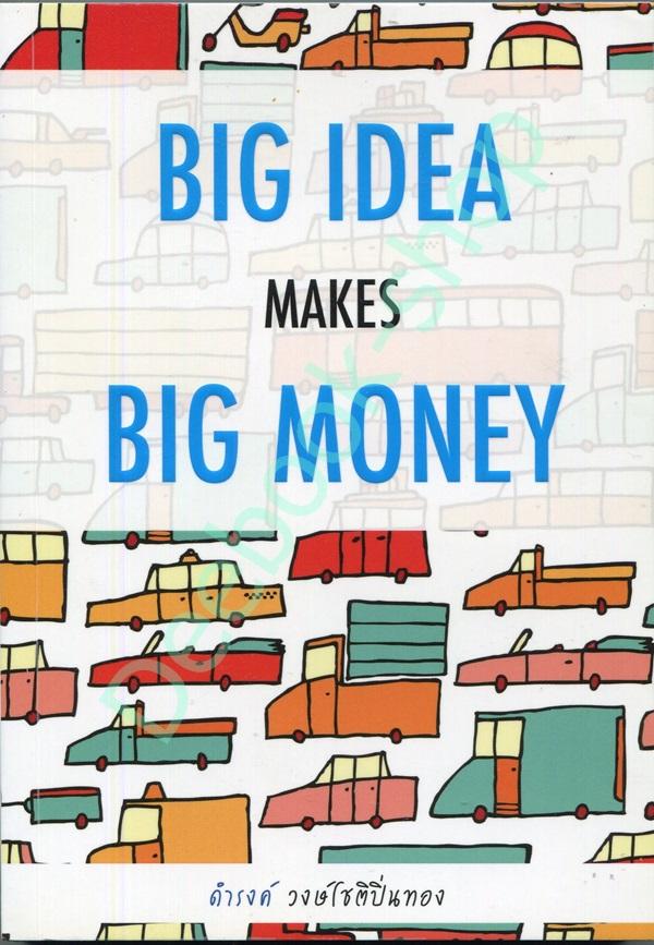 BIG IDEA MAKES BIG MONEY